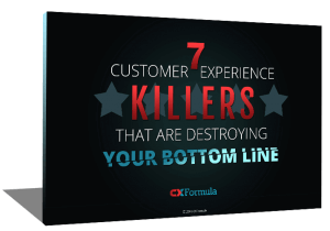 7 Customer Experience Killers | CXFormula | CX Formula