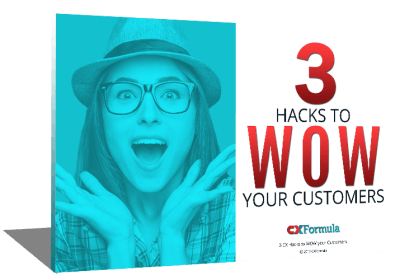 CXFormula - 3 Hacks to WOW your customers