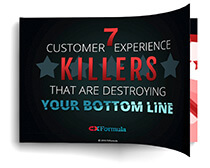 7 Customer Experience Killers