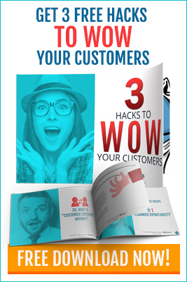 3 Hacks to WOW your customers